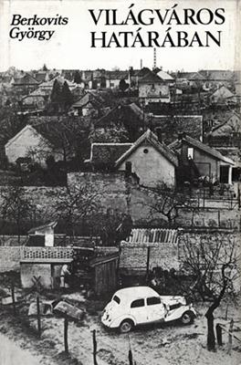 Berkovits György: Világváros határában