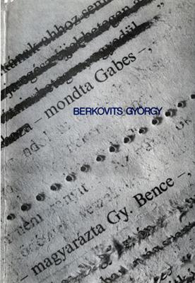 Berkovits György: A – mondta Gabes – magyarázta Gy. Bence
