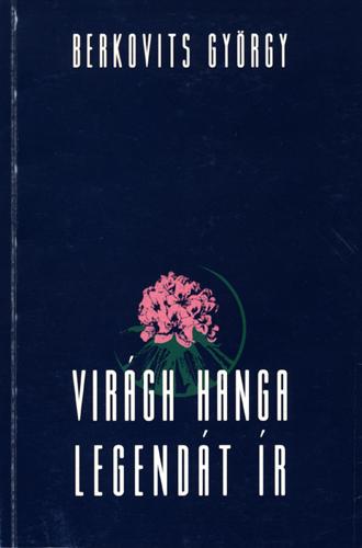Berkivits György: Virágh Hanga legendát ír (regény)