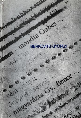 Berkovits György: – MONDTA GABES – MAGYARÁZTA GY BENCE